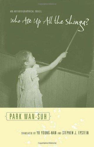 Who Ate Up All the Shinga?: An Autobiographical Novel (Weatherhead Books on Asia)