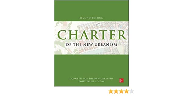 charter of the new urbanism 2nd edition congress for the new urbanism emily talen amazoncom books