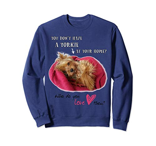 Lovely Yorkie Cute Yorkshire Terrier Sweatshirt with -