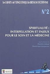 Spiritualité : interpellation et enjeux pour le soin et la médecine