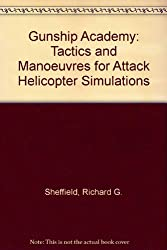 Gunship Academy: Tactics and Manoeuvres for Attack Helicopter Simulations