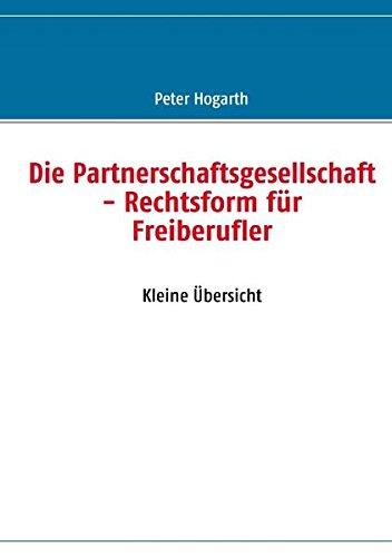 Die Partnerschaftsgesellschaft - Rechtsform für Freiberufler: Kleine Übersicht