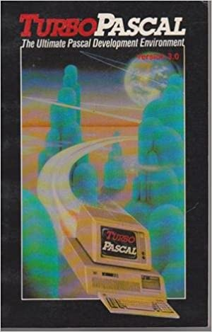 Turbo Pascal - The Ultimate Pascal Development Environment: Version 3.0: No Author Credited: Amazon.com: Books