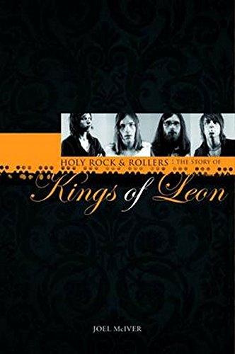 Joel McIver: Holy Rock 'N' Rollers - The Story of Kings of Leon