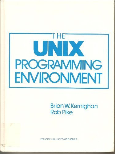 Unix Programming Environment (Prentice-Hall Software Series) Hardcover January, 1984 by prentice hall; first edition edition (january 1984)
