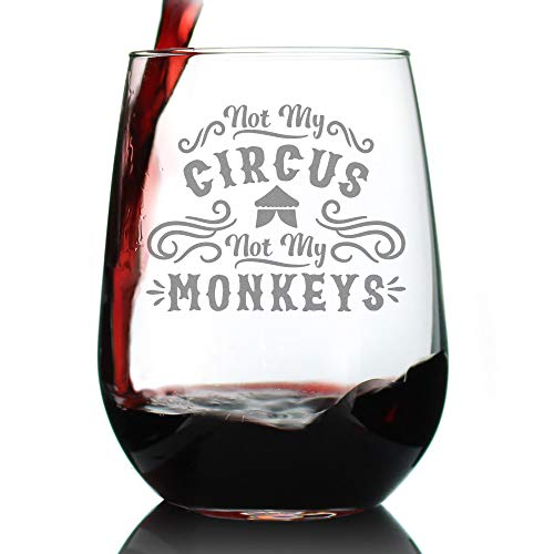 Not My Circus - Cute Funny Stemless Wine Glass, Large 17 Ounces, Etched Sayings, Gift Box -