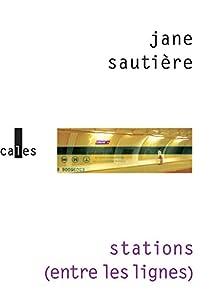 Stations (entre les lignes) par Sautière