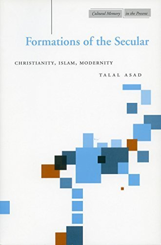 Formations of the Secular: Christianity, Islam, Modernity by Talal Asad (Feb 3 2003)