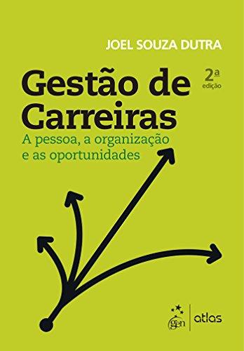 Gestão de Carreiras - A Pessoa, a Organização e as Oportunidades