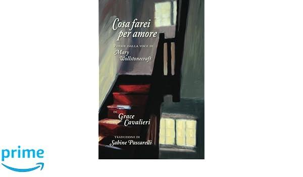 brand new fcdcf 06edb Amazon.com: Cosa Farei per Amore: Poesie dalla voce di Mary ...