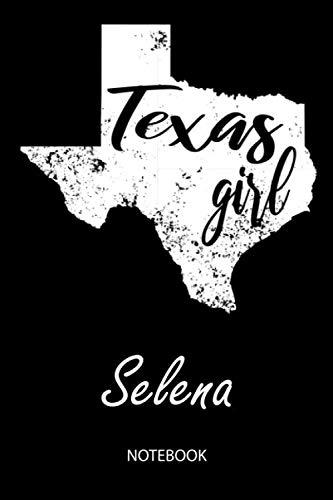 (Texas Girl - Selena - Notebook: Blank Personalized Customized Name Texas Notebook Journal Dotted for Women & Girls. Fun Texas Souvenir / University, ... / Birthday & Christmas Gift for Women.)