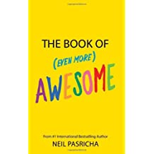 The Book of (Even More) Awesome by Neil Pasricha (2011-04-01)