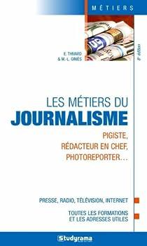 Les métiers du journalisme par Thivard
