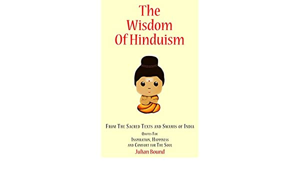 The Wisdom Of Hinduism The Wisdom Of By Julian Bound Book 2