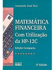 Matemática Financeira Com Utilização Da Hp-12C (Edição Compacta)