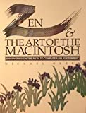 Zen & the Art of the Macintosh : Discoveries on the Path to Computer Enlightenment