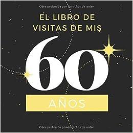 El libro de visitas de mis 60 años: Libro de visitas fiesta ...