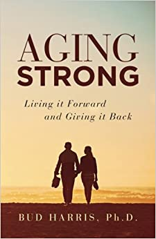 Book Aging Strong: Living it Forward and Giving it Back