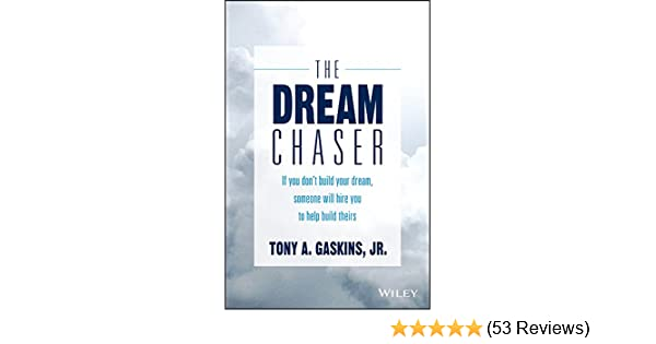 Amazon The Dream Chaser If You Dont Build Your Dream Someone