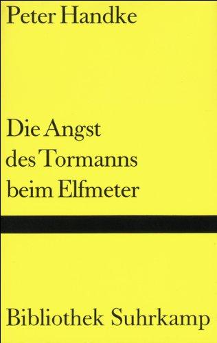 Die Angst des Tormanns beim Elfmeter: Erzählung (Bibliothek Suhrkamp)