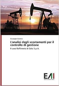 L'analisi degli scostamenti per il controllo di gestione: Il caso Raffiineria di Gela S.p.A.
