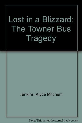 Read Online Lost in a Blizzard: The Towner Bus Tragedy (Cover-To-Cover Books) PDF