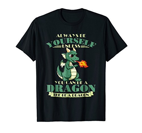 - Funny Dragon T-Shirt For Men - Always Be Yourself Unless Tee