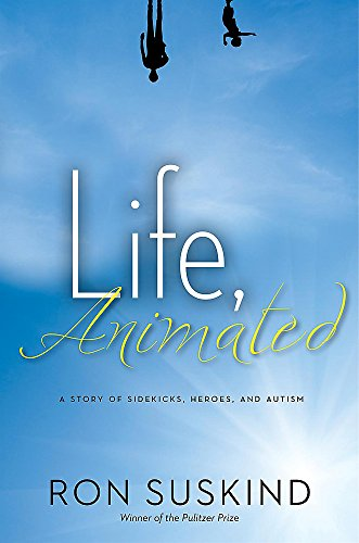 Life, Animated: A Story of Sidekicks, Heroes, and Autism by Kingswell Books