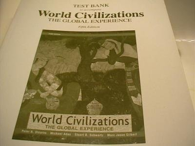 Test Bank to Accompany World Civilizations, the Global Experience