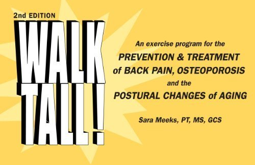 Walk Tall!: An Exercise Program for the Prevention and Treatment of Back Pain, Osteoporosis and the Postural Changes of Aging by Meeks, Sara (2012) Spiral-bound Spiral-bound Triad Publishing Company B00NYIB23O