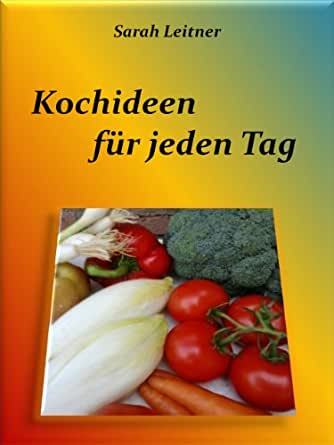 kochideen f r jeden tag german edition ebook sarah