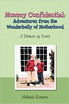 Book Mommy Confidential: Adventures from the Wonderbelly of Motherhood