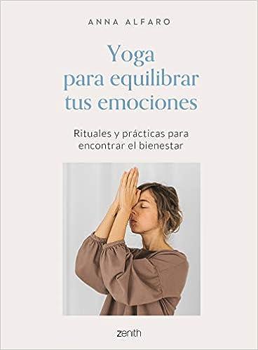 Yoga para equilibrar tus emociones de Anna Alfaro
