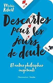 Descartes pour les jours de doute  : et autres philosophes inspirants, Robert, Marie