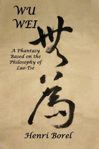 Wu Wei: a phantasy based on the philosophy of Lao-Tse