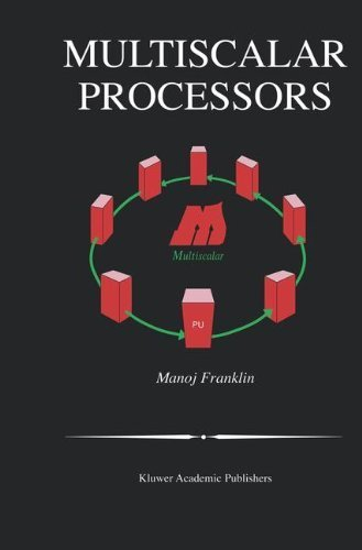 Download Multiscalar Processors (The Springer International Series in Engineering and Computer Science) Pdf