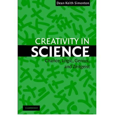 Download [ Creativity in Science: Chance, Logic, Genius, and Zeitgeist[ CREATIVITY IN SCIENCE: CHANCE, LOGIC, GENIUS, AND ZEITGEIST ] By Simonton, Dean Keith ( Author )May-01-2004 Paperback pdf