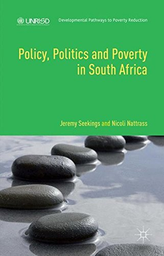 Policy, Politics and Poverty in South Africa (Developmental Pathways to Poverty Reduction) by Nicoli Nattrass Jeremy Seekings