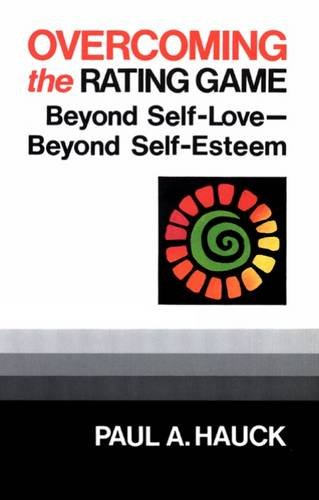 Overcoming The Rating Game: Beyone Self-Love--Beyond Self-Esteem