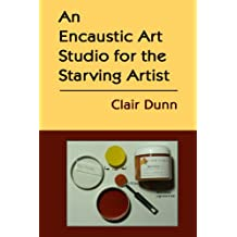 An Encaustic Art Studio for the Starving Artist