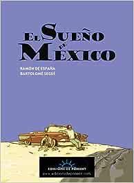 El sueño de México (Mercat): Amazon.es: de España, Ramón, de ...