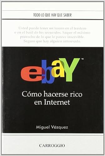 EBay. Cómo Hacerse Rico En Internet APRENDICES Y VARIOS: Amazon.es ...