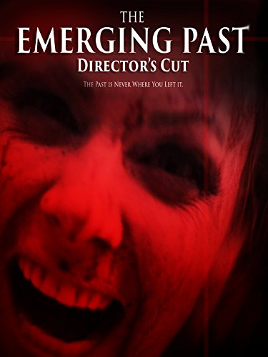 The Emerging Past Director's Cut (Halloween Fright Night Movie World 2017)