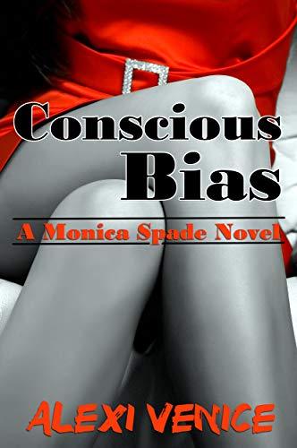 Conscious Bias: A Monica Spade Novel