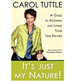 [ It's Just My Nature Tuttle, Carol ( Author ) ] { Paperback } 2012