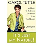 img - for [ It's Just My Nature Tuttle, Carol ( Author ) ] { Paperback } 2012 book / textbook / text book