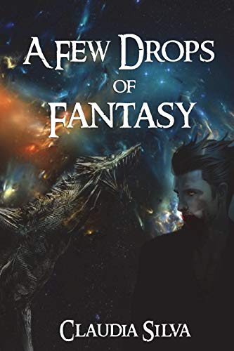 Book: A Few Drops of Fantasy (A Collection of Short Stories) by Claudia Silva