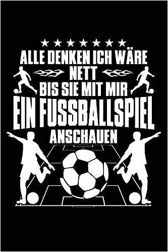 Nett Bis Zum Fussballspiel Notizbuch Fur Fussball Fussballer