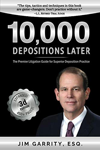 10,000 Depositions Later: The Premier Litigation Guide for Superior Deposition Practice by Ross & Rubin, Publishers LLC