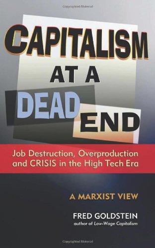 Capitalism at a Dead End: Job Destruction, Overproduction and Crisis in the High-Tech Era: Amazon.es: Goldstein, Fred: Libros en idiomas extranjeros